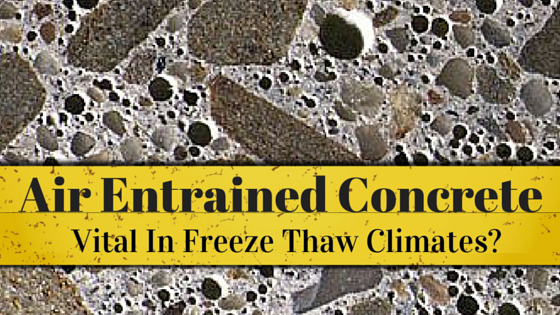 Air entrained concrete vital in freeze thaw climates for What happens to concrete if it freezes